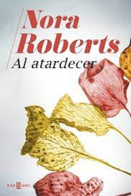 Al atardecer Nora Roberts