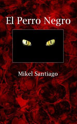 El perro Negro Mikel Santiago