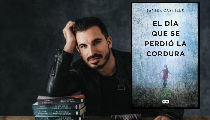 Javier Castillo El día que se perdió la cordura