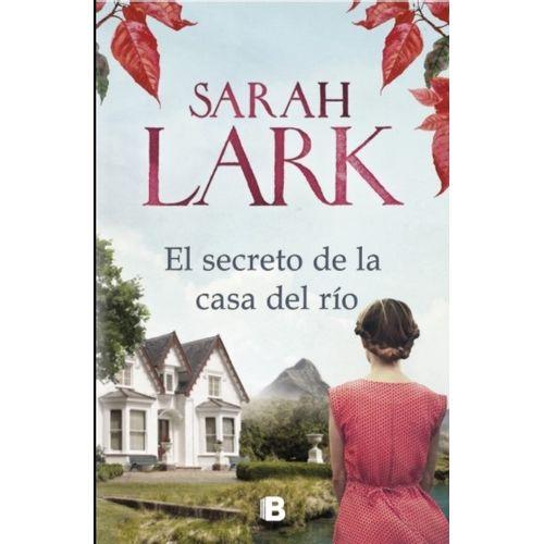 Sarah Lark El secreto de la casa del rio