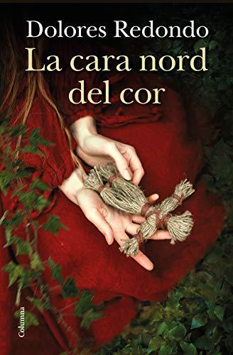Dolores Redondo La cara norte del Corazón