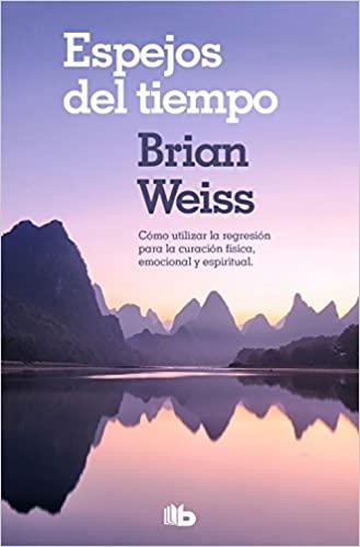 Espejos del tiempo Brian Weiss