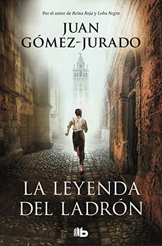 La leyenda del ladrón Juan Gómez Jurado